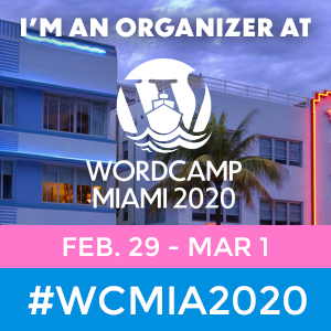 I am a Proud Organizer of WordCamp Miami 2020